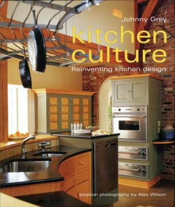 Kitchen Culture: Re Inventing Kitchen Design